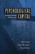 Psychological Capital Developing the Human Competitive Edge