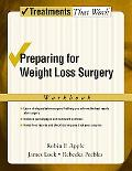 Weight Loss Surgery Workbook A Guide To Making The Decision And Preparing For The Surgery