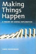 Making Things Happen A Theory of Causal Explanation