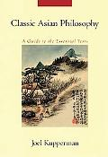 Classic Asian Philosophy A Guide to the Essential Texts