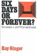 Six Days or Forever? Tennessee V. John Thomas Scopes