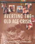Averting the Old Age Crisis Policies to Protect the Old and Promote Growth