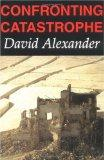 Confronting Catastrophe: New Perspectives on Natural Disasters