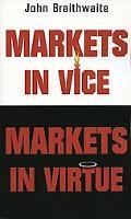 Markets in Vice, Markets in Virtue