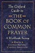 Oxford Guide to the Book of Common Prayer A Worldwide Survey