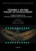 Toward a Unified Theory of Development: Connectionism and Dynamic Systems Theory Re-Consider