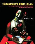 Complete Musician An Integrated Approach to Tonal Theory, Analysis, and Listening