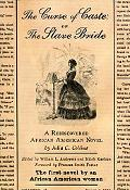 Curse of Caste; or the Slave Bride A Rediscovered African American Novel