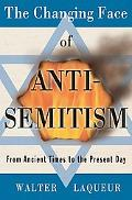 Changing Face of Antisemitism From Ancient Times to the Present Day