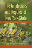 The Amphibians and Reptiles of New York State: Identification, Natural History, and Conserva...