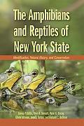 Amphibians And Reptiles of New York State Identification, Natural History, And Conservation