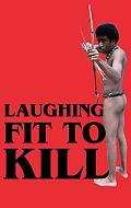 Laughing Fit to Kill