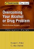 Overcoming Your Alcohol or Drug Problem Effective Recovery Strategies Therapist Guide