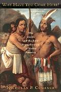 Why Have You Come Here? The Jesuits And the First Evangelization of Native America
