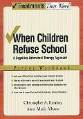 When Children Refuse School A Cognitive-behavioral Therapy Approach Parent Workbook