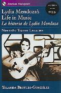 Lydia Mendoza's Life in Music La Historia De Lydia Mendoza, Norte~no Tejano Legacies