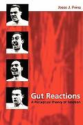 Gut Reactions A Perceptual Theory of Emotion