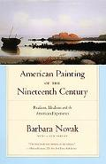 American Painting of the Nineteenth Century Realism, Idealism, And the American Experience