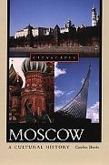 Moscow A Cultural History