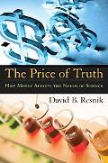 Price of Truth How Money Affects the Norms of Science