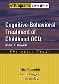 Cognitive Behavioral Treatment of Childhood OCD It's Only a False Alarm, Therapist Guide