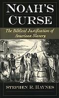 Noah's Curse The Biblical Justification of American Slavery