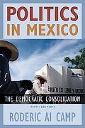 Politics in Mexico: The Democratic Consolidation