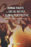Human Rights and Social Justice in a Global Perspective: An Introduction to International So...