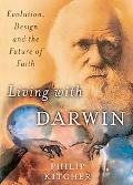 Living With Darwin Evolution, Design, And the Future of Faith