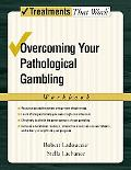 Overcoming Your Pathological Gambling