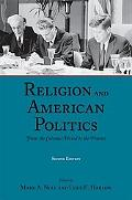 Religion and American Politics From the Colonial Period to the Present
