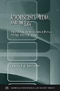 Adolescents Media And The Law What Developmental Science Reveals and Free Speech Requires
