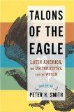 Talons of the Eagle: Latin America, the United States, and the World