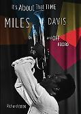 It's About That Time Miles Davis on and Off Record