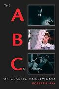 Abcs of Classic Hollywood Cinema