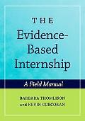 Evidence-based Internship A Field Manual for Social Work and Criminal Justice