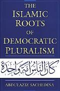 Islamic Roots of Democratic Pluralism