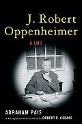 J. Robert Oppenheimer A Life