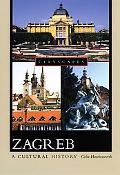 Zagreb A Cultural History