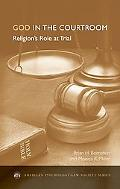 God in the Courtroom: Religion's Role at Trial