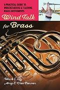 Wind Talk for Brass: A Practical Guide to Understanding and Teaching Brass Instruments