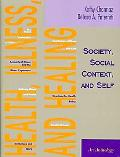 Health, Illness, and Healing Society, Social Context and Sel, Readings