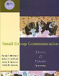 Small Group Communication:Theory & Practice An Anthology