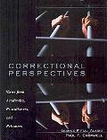 Correctional Perspectives Views from Academics, Practitioners, and Prisoners