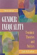 Gender Inequality Feminist Theories and Politics
