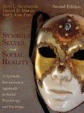 Symbols, Selves, and Social Reality: A Symbolic Interactionist Approach to Social Psychology...