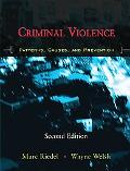 Criminal Violence: Patterns, Causes, and Prevention