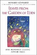 Leaves from the Garden of Eden: One Hundred Classic Jewish Folktales