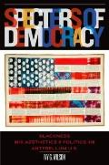 Specters of Democracy : Blackness and the Aesthetics of Politics in the Antebellum U. S.