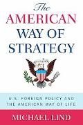 American Way of Stategy: U.S. Foreign Policy and the American Way of Life